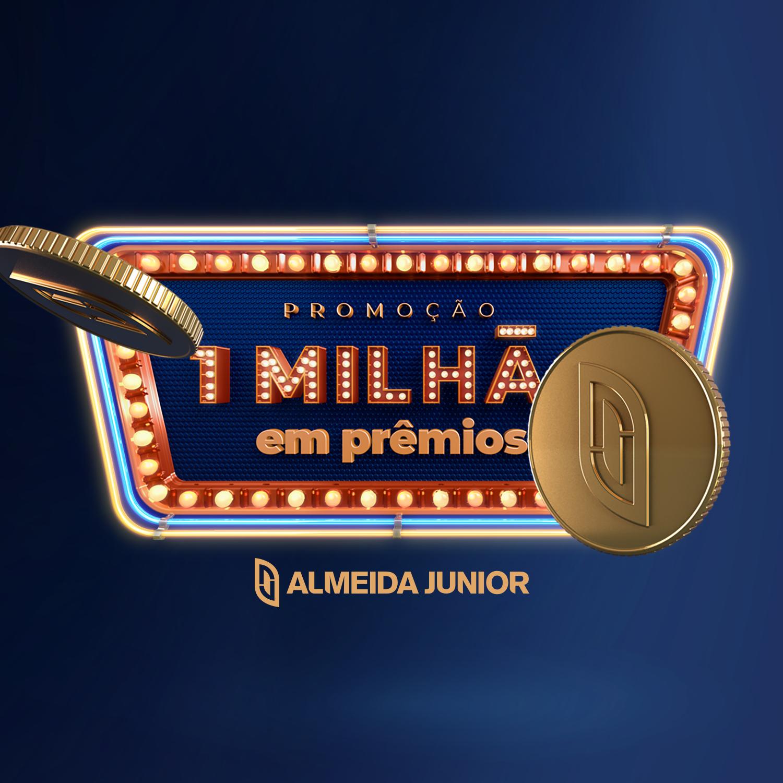 Almeida Junior lança campanha Promoção   1 Milhão em prêmios