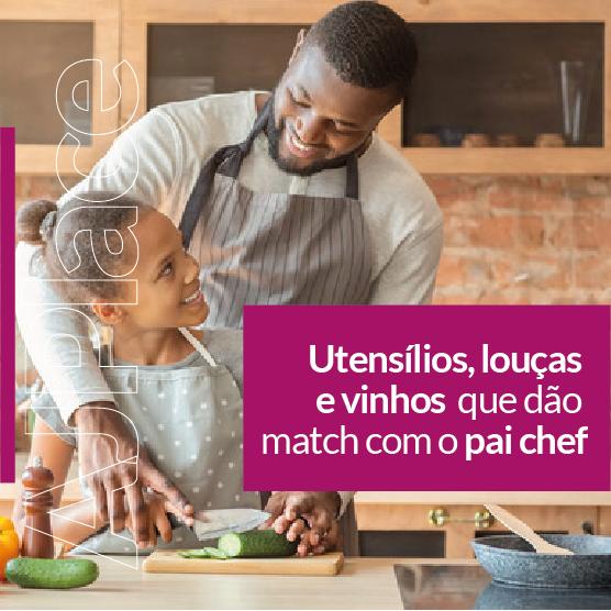 Utensílios, louças e vinhos que dão match com o pai chef